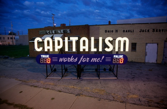 """Capitalism works for me! true/false"" by Steve Lambert 2011"