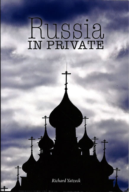 Russia in Private by Richard Yatzeck